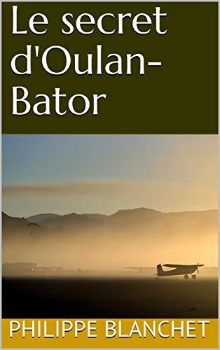 Couverture du livre Le secret d'Oulan-Bator (Anna Blankitova t. 1)