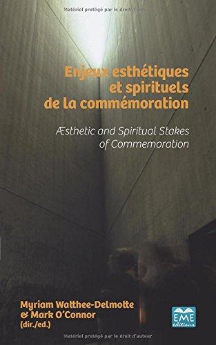 Enjeux esthétiques et spirituels de la commémoration: Aesthetic and Spiritual Stakes of Commemoration par Mark O'connor