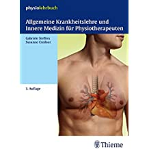 Allgemeine Krankheitslehre und Innere Medizin für Physiotherapeuten: physiolehrbuch Krankheitslehre