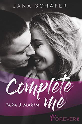 Complete me: Tara & Maxim (Love me 1) (Cover Stoff Taschenbuch)