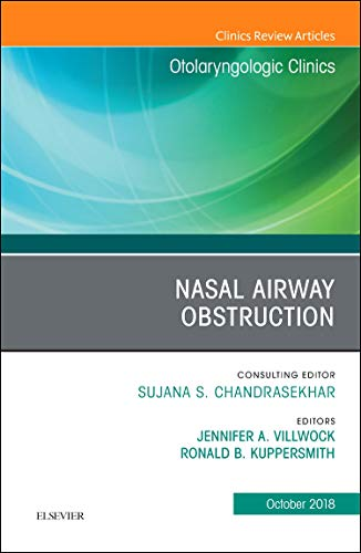 Nasal Airway Obstruction, An Issue of Otolaryngologic Clinics of North America (Volume 51-5) (The Clinics: Surgery (Volume 51-5))