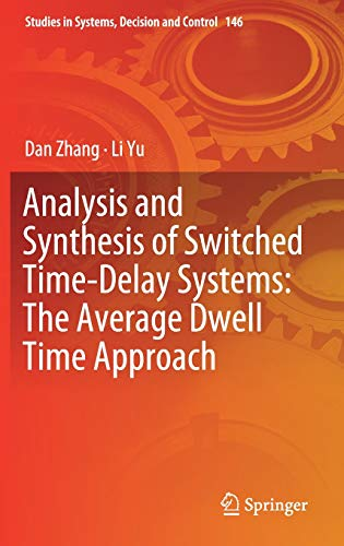 Analysis and Synthesis of Switched Time-Delay Systems: The Average Dwell Time Approach (Studies in Systems, Decision and Control, Band 146) - Time-delay-schaltungen