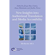 New Insights Into Audiovisual Translation and Media Accessibility: Media for All 2. (Approaches
