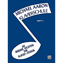 Michael Aaron Piano Course, Book 1: Klavierschule, German Edition