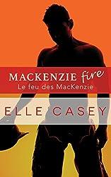Le feu des MacKenzie: MacKenzie Fire (édition française) (Famille MacKenzie t. 2)