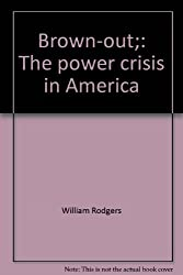 Brown-out;: The power crisis in America
