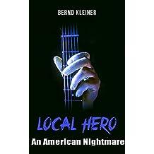 LOCAL HERO: An American Nightmare