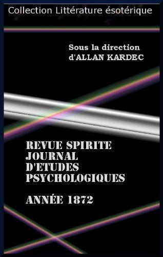 REVUE SPIRITE JOURNAL D'ETUDES PSYCHOLOGIQUES ANNEE 1872