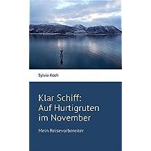 Klar Schiff: Auf Hurtigruten im November: Mein Reisevorbereiter