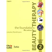 Beauty Therapy - the Foundations: The Official Guide to Level 2 (Habia City & Guilds)