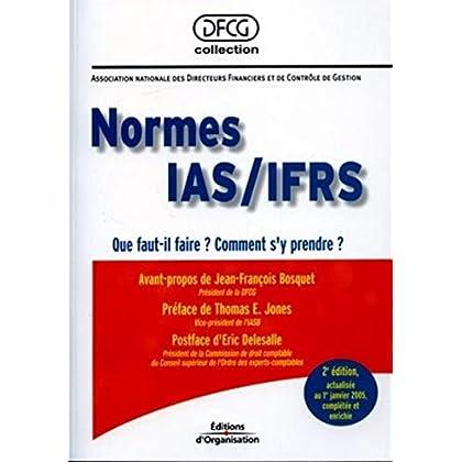 Normes IAS/IFRS: Que faut-il faire ? Comment s'y prendre ?