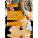 Tecniche professionali dei servizi commerciali. Introduzione alla cultura e alla pratica per il lavoro nel settore terziario