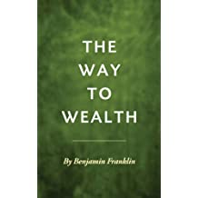 The Way to Wealth [Illustrated] (English Edition)