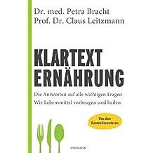 Klartext Ernährung: Die Antworten auf alle wichtigen Fragen - Wie Lebensmittel vorbeugen und heilen - von den Bestsellerautoren