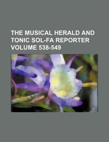 The Musical herald and Tonic Sol-fa reporter Volume 538-549