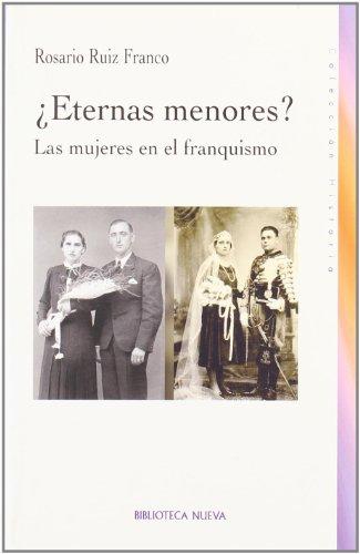 Eternas menores?/ Eternal Minors?: Las mujeres en el franquismo/ Women During Franco's Regime
