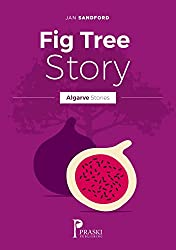 Fig Tree Story (Algarve Stories) (English Edition)