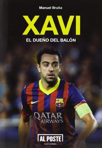 Xavi: El dueño del balón (Deportes - Futbol) por Manuel Bruña