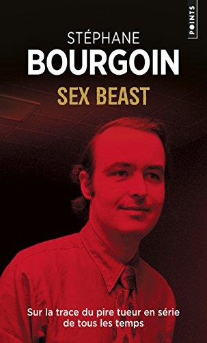Sex beast - Sur la trace du pire tueur en srie de tous les temps