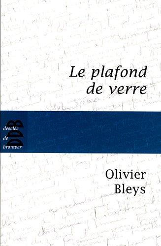 Le plafond de verre par Olivier Bleys