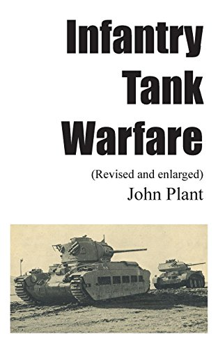 Infantry Tank Warfare (revised and enlarged) (Warfare Tank)