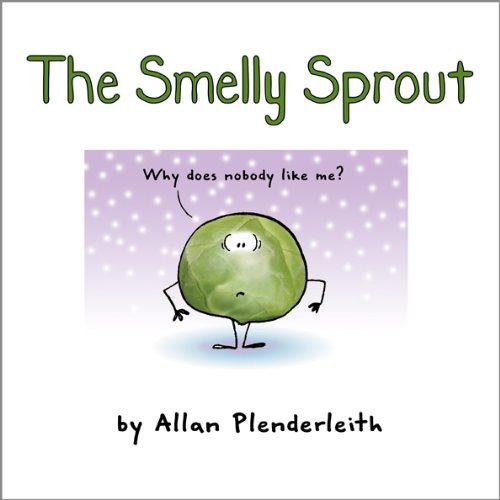 The Smelly Sprout by Allan Plenderleith