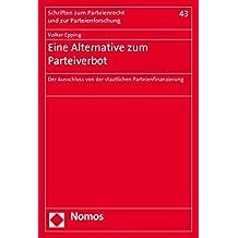 Eine Alternative zum Parteiverbot: Der Ausschluss von der staatlichen Parteienfinanzierung