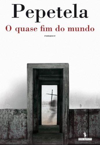 O Quase Fim do Mundo (Portuguese Edition) por PEPETELA