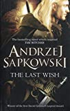 The Last Wish: Introducing the Witcher - Now a major Netflix show - Andrzej Sapkowski