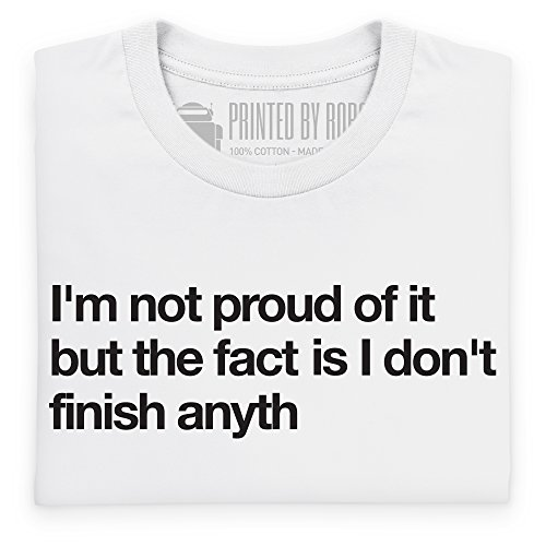 I Don't Finish Anything T-Shirt, Herren Wei