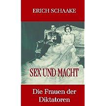Sex und Macht - Die Frauen der Diktatoren