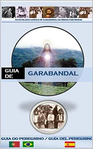 Guia do Peregrino - Garabandal (Português)  (Portuguese Edition ...