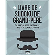 Livre de sudoku de grand-père: 200 grilles de sudoku traditionnelles : niveaux facile, moyen et difficile