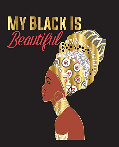 My Black Is Beautiful: Black Girl Magic Faux Gold Tribal Queen Half and Half Paper Blank College Ruled Notes Sketch Math Story Writing Prompts 7.5