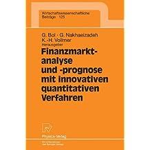 Finanzmarktanalyse und -prognose mit innovativen quantitativen Verfahren. Ergebnisse des 5. Karlsruher Ökonometrie-Workshops (Wirtschaftswissenschaftliche Beiträge Bd. 125)