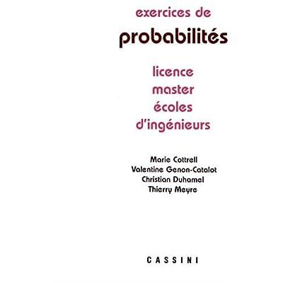 Exercices de probabilités : Licence, master, écoles d'ingénieurs