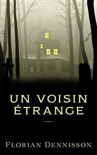 Couverture du livre Un voisin étrange (série policier & suspense jeunesse 8-14 ans t. 1)