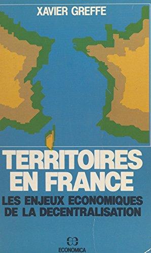 Territoires en France : les enjeux économiques de la décentralisation par Xavier Greffe