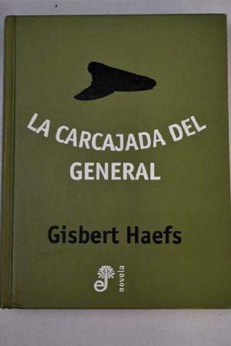 La carcajada del general (Narrativas contemporáneas)