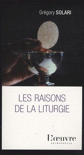 Les raisons de la liturgie