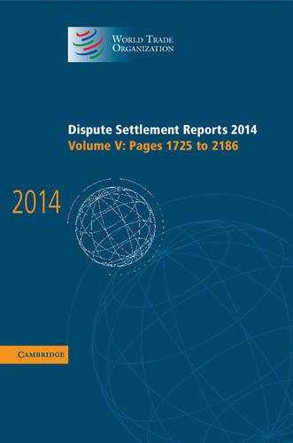 Dispute Settlement Reports 2014: Volume 5, Pages 1725–2186 (World Trade Organization Dispute Settlement Reports) por World Trade Organization