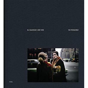 Tod Papageorge Dr. Blankman's New York Kodachromes 1966-1967