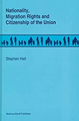 [(Nationality, Migration Rights and Citizenship of the Union)] [By (author) Stephen Hall] published on (April, 1995)
