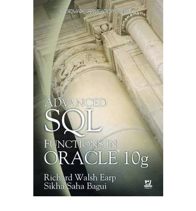 [(Advanced SQL Functions in Oracle 10g )] [Author: Dr. Richard Earp] [Feb-2006]