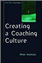 Creating a Coaching Culture (Coaching in Practice)