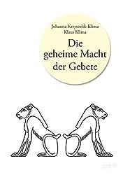Die geheime Macht der Gebete by Johanna Krzystolik-Klima (2014-08-05)