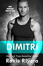 Dimitri: Her Russian Protector #2 (Volume 2) by Roxie Rivera (2013-12-18)