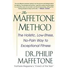 [(The Maffetone Method : The Holistic, Low-Stress, No-Pain Way to Exceptional Fitness)] [By (author) Dr Philip Maffetone ] published on (September, 1999)