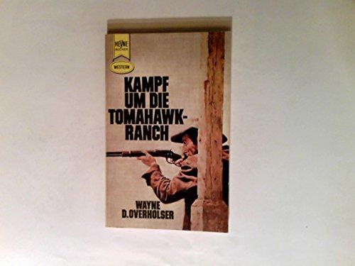 Kampf um die Tomahawk-Ranch : Western-Roman. - Tomahawk Fantasy