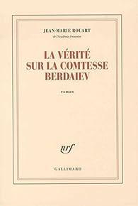 La vérité sur la comtesse Berdaiev par Jean-Marie Rouart